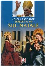 Sul Natale - Joseph Ratzinger, Benedetto XVI | Libro | Itacalibri