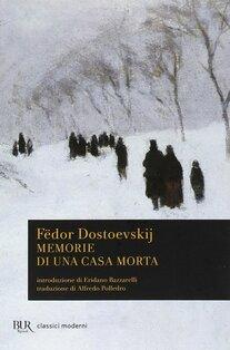 Memorie di una casa morta - Fëdor M. Dostoevskij | Libro | Itacalibri