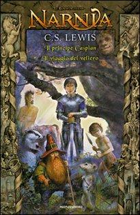 Le cronache di Narnia - vol. 2: Il principe Caspian - Il viaggio del veliero. Clive Staples Lewis | Libro | Itacalibri