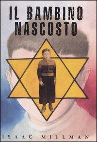 Il bambino nascosto - Isaac Millman | Libro | Itacalibri