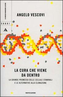 La cura che viene da dentro: La grande promessa delle cellule staminali e le alternative alla clonazione | Libro | Itacalibri