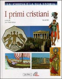 La Chiesa e la sua storia, vol. 1: I primi cristiani: fino al 180. AA.VV. | Libro | Itacalibri