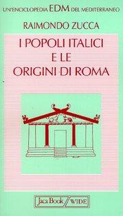 I popoli italici e le origini di Roma - Raimondo Zucca | Libro | Itacalibri