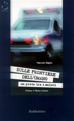 Sulle frontiere dell'umano: Un prete tra i malati. Vincent Nagle | Libro | Itacalibri