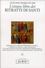 L'ottavo libro dei ritratti di santi - Antonio Maria Sicari | Libro | Itacalibri