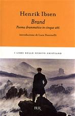 Brand: Poema drammatico in cinque atti. Henrik Ibsen | Libro | Itacalibri