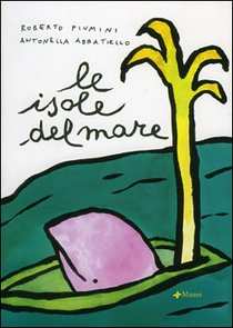 Le isole del mare - Roberto Piumini | Libro | Itacalibri