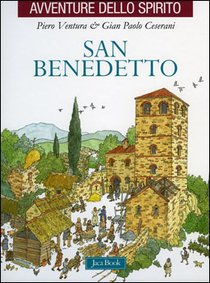 San Benedetto - Piero Ventura, Gian Paolo Ceserani | Libro | Itacalibri