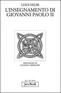 L'insegnamento di Giovanni Paolo II - Luigi Negri | Libro | Itacalibri
