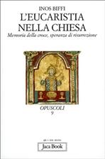 L'Eucaristia nella Chiesa: Memoria della croce, speranza di risurrezione. Inos Biffi | Libro | Itacalibri
