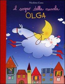 Il sogno della nuvola Olga - Nicoletta Costa | Libro | Itacalibri