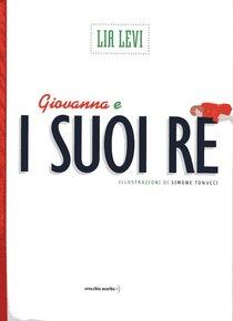 Giovanna e i suoi re - Lia Levi | Libro | Itacalibri