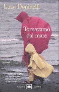 Tornavamo dal mare - Luca Doninelli | Libro | Itacalibri