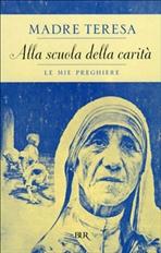 Alla scuola della carità: Le mie preghiere. Madre Teresa di Calcutta | Libro | Itacalibri