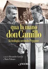 Qua la mano don Camillo: la teologia secondo Peppone. Giovannino Guareschi | Libro | Itacalibri