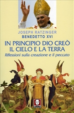 In principio Dio creò il cielo e la terra: Riflessioni sulla creazione e il peccato. Joseph Ratzinger | Libro | Itacalibri