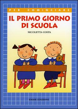 Il Primo Giorno Di Scuola Nicoletta Costa Libro Itacalibri