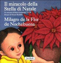 Il miracolo della Stella di Natale - Milagro de la Flor de Nochebuena - Brian Cavanaugh | Libro | Itacalibri