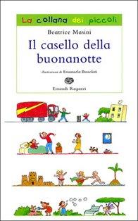 Il casello della buonanotte - Beatrice Masini | Libro | Itacalibri