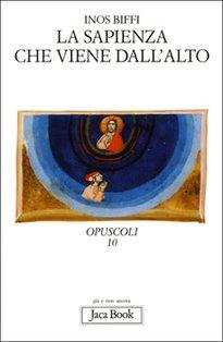 La sapienza che viene dall'alto - Inos Biffi | Libro | Itacalibri