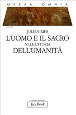 L'uomo e il sacro nella storia dell'umanità - Julien Ries | Libro | Itacalibri