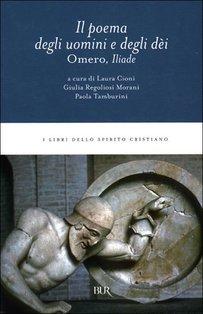 Iliade. Il poema degli uomini e degli dèi - Omero | Libro | Itacalibri