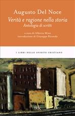 Verità e ragione nella storia: Antologia di scritti. Augusto Del Noce | Libro | Itacalibri