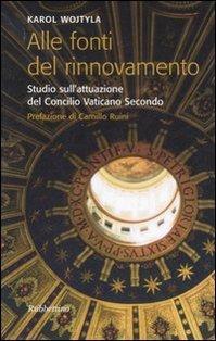 Alle fonti del rinnovamento: Studio sull'attuazione del Concilio Vaticano Secondo. Karol Wojtyla | Libro | Itacalibri
