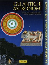 Gli antichi astronomi - Alfonso Pérez de Laborda | Libro | Itacalibri