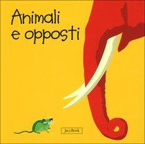 Animali e opposti - Sebastiano Ranchetti | Libro | Itacalibri