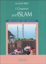 I caratteri dell'Islam - Julien Ries | Libro | Itacalibri