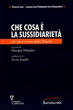 Che cosa è la sussidiarietà: Un altro nome della libertà. AA.VV. | Libro | Itacalibri