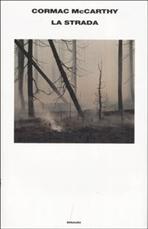 La Strada - Cormac McCarthy   Libro   Itacalibri