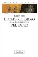 L'uomo religioso e la sua esperienza del sacro - Julien Ries | Libro | Itacalibri