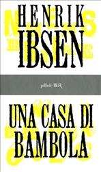 Una casa di bambola: Dramma in tre atti. Henrik Ibsen | Libro | Itacalibri