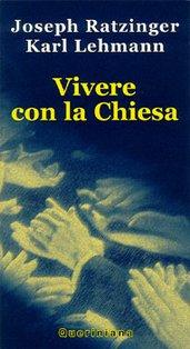 Vivere con la Chiesa - Joseph Ratzinger, Karl Lehmann | Libro | Itacalibri