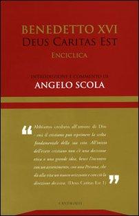 Deus caritas est: Introduzione e commento di Angelo Scola. Benedetto XVI | Libro | Itacalibri