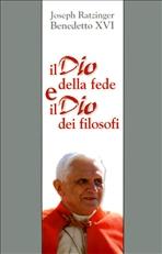 Il Dio della fede e il Dio dei filosofi: Un contributo al problema della <i>theologia naturalis</i>. Benedetto XVI, Joseph Ratzinger | Libro | Itacalibri