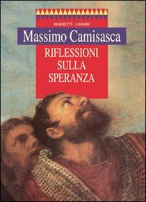 Riflessioni sulla speranza - Massimo Camisasca | Libro | Itacalibri