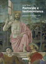 Pastorale e testimonianza: Suggerimenti per una pastorale del terzo millennio. Luigi Negri | Libro | Itacalibri