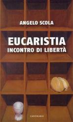 Eucaristia: Incontro di libertà. Angelo Scola | Libro | Itacalibri