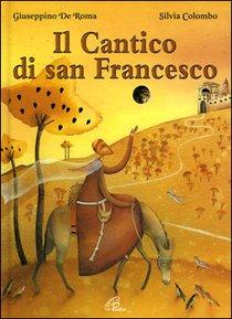 Il Cantico di san Francesco - Giuseppino De Roma | Libro | Itacalibri
