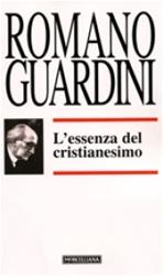 L'essenza del cristianesimo - Romano Guardini | Libro | Itacalibri