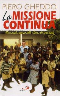 La missione continua: Mezzo secolo a servizio della Chiesa e del terzo mondo. Piero Gheddo | Libro | Itacalibri