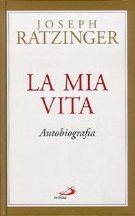 La mia vita: Autobiografia. Joseph Ratzinger | Libro | Itacalibri