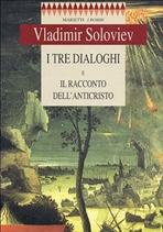 I tre dialoghi e il racconto dell'Anticristo - Vladimir Solov'ëv | Libro | Itacalibri