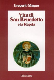 Vita di San Benedetto e la Regola - Magno Gregorio | Libro | Itacalibri