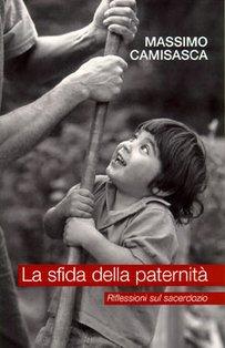 La sfida della paternità: Riflessioni sul sacerdozio. Massimo Camisasca | Libro | Itacalibri