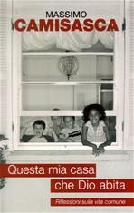 Questa mia casa che Dio abita: Riflessioni sulla vita comune. Massimo Camisasca | Libro | Itacalibri