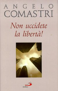 Non uccidete la libertà! - Angelo Comastri | Libro | Itacalibri